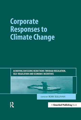 Corporate Responses to Climate Change: Achieving Emissions Reductions Through Regulation, ...