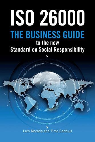 ISO 26000: The Business Guide to the: Moratis, Lars, Cochius,