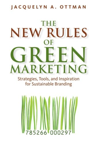 9781906093440: The New Rules of Green Marketing: Strategies, Tools, and Inspiration for Sustainable Branding