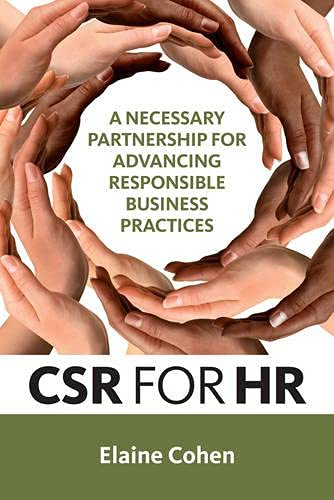 CSR for HR: A Necessary Partnership for Advancing Responsible Business Practices: Cohen, Elaine
