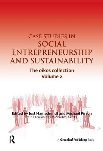 Case Studies in Social Entrepreneurship and Sustainability: Hamschmidt, Jost [Editor];