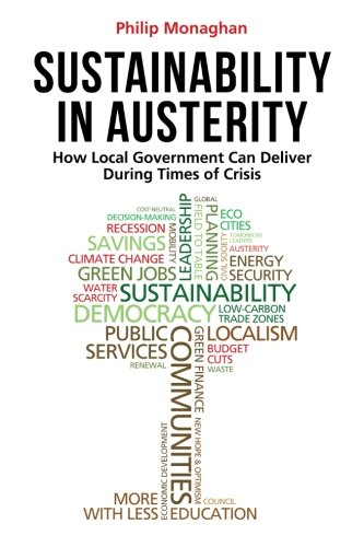 9781906093570: Sustainability in Austerity: How Local Government Can Deliver During Times of Crisis