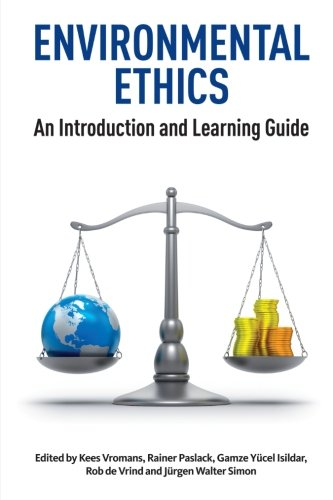 Environmental Ethics: An Introduction and Learning Guide