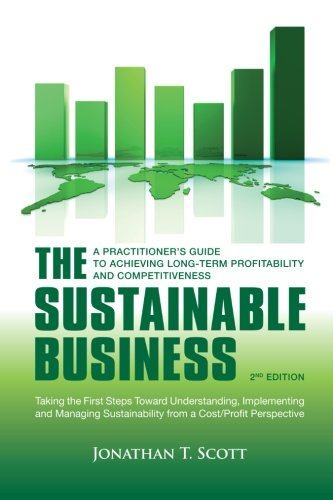 9781906093839: The Sustainable Business: A Practitioner's Guide to Achieving Long-Term Profitability and Competitiveness