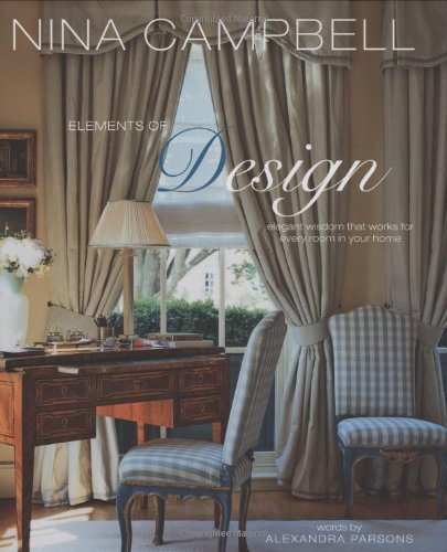 Elements of design: elegant wisdom that works for every room in your home: Nina Campbell Alexandra ...