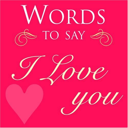 Words to Say I Love You (Hardcover): Sanja Rescek