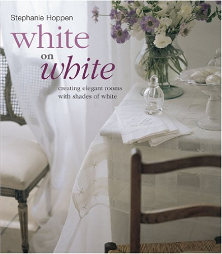 9781906094249: White on White: Creating Elegant Rooms With Shades of White