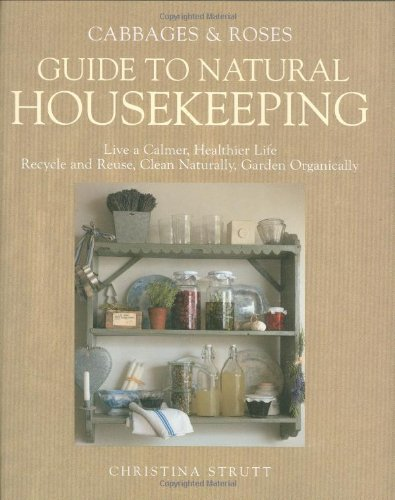 9781906094478: Cabbages and Roses Guide to Natural Housekeeping (Cabbages & Roses Guide)
