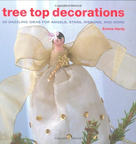 9781906094782: Tree Top Decorations: 25 Dazzling Ideas for Angels, Stars, Ribbons & More -- 2008 publication