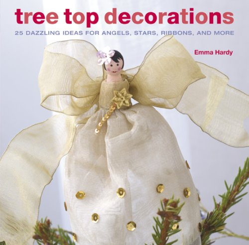 9781906094874: Tree Top Decorations: 25 Dazzling Ideas for Angels, Stars, Ribbons, and More