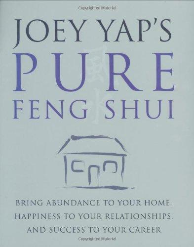 Joey Yap's Pure Feng Shui: Yap, Joey