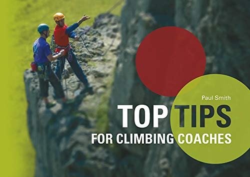 Top Tips for Climbing Coaches: Smith, Paul