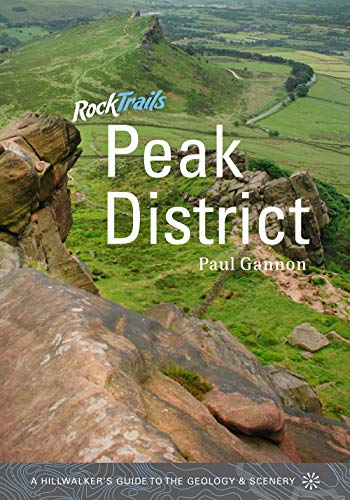 9781906095246: Rock Trails Peak District: A Hillwalker's Guide to the Geology & Scenery