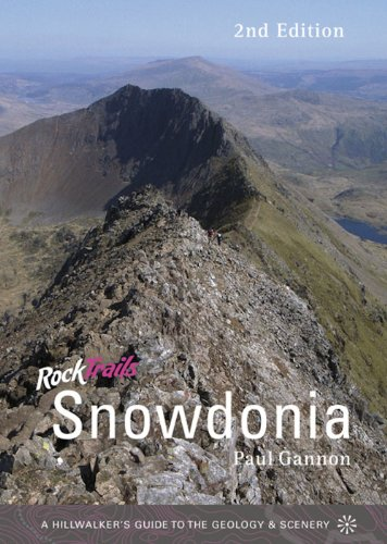 9781906095420: Rock Trails Snowdonia : A Hillwalker's Guide to the Geology & Scenery