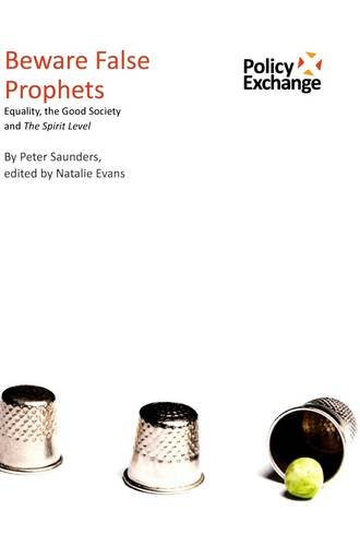 9781906097783: Beware False Prophets: Equality, the Good Society and the Spirit Level