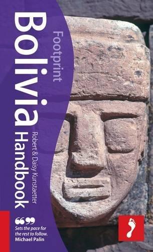 Bolivia, 5th: Tread Your Own Path (Footprint Bolivia Handbook): Kunstaetter, Robert, Kunstaetter, ...