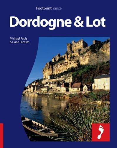 9781906098926: Dordogne & the Lot: Full-color travel guide to the Dordogne & Lot (Footprint - Destination Guides)
