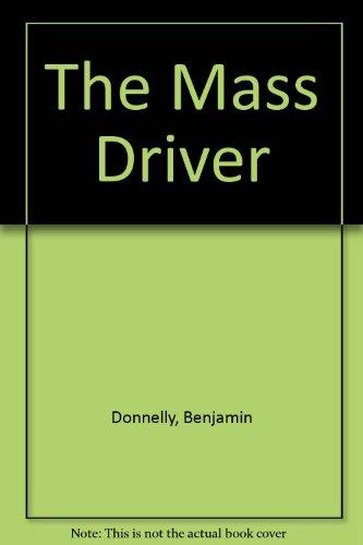 9781906099039: The Mass Driver