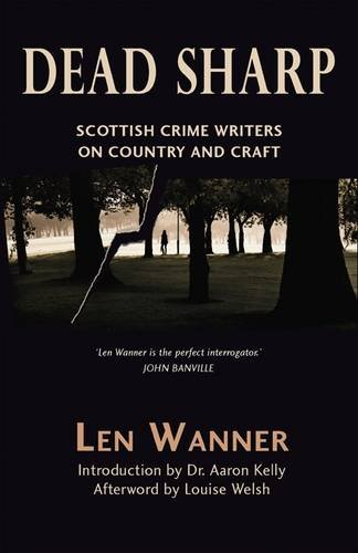 9781906120580: Dead Sharp: Scottish Crime Writers on Country and Craft