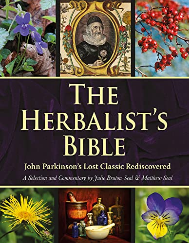 9781906122515: The Herbalist's Bible: John Parkinson's Lost Classic Rediscovered