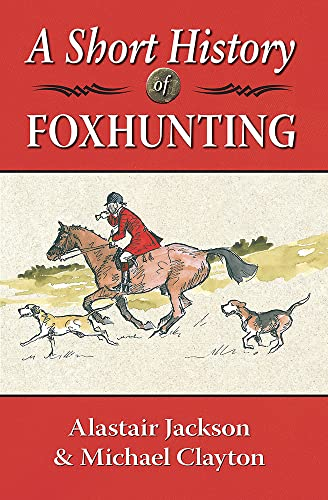9781906122577: A Short History of Foxhunting