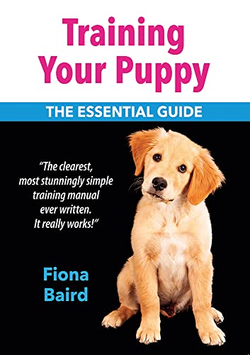 Training Your Puppy: The Essential Guide: Baird, Fiona