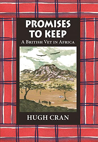 Promises to Keep: A British Vet in Africa: Cran, Hugh
