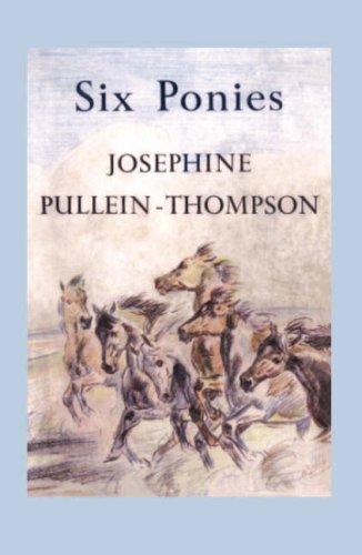 Six Ponies: Pullein-Thompson, Josephine
