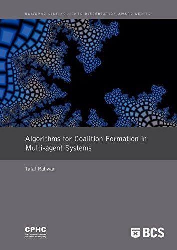 Algorithms for Coalition Formation in Multi-Agent Systems: Distinguished Dissertation 2008: Talal ...