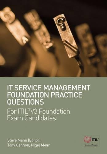 IT Service Management Foundation Practice Questions -: Gannon, Tony, Mear,