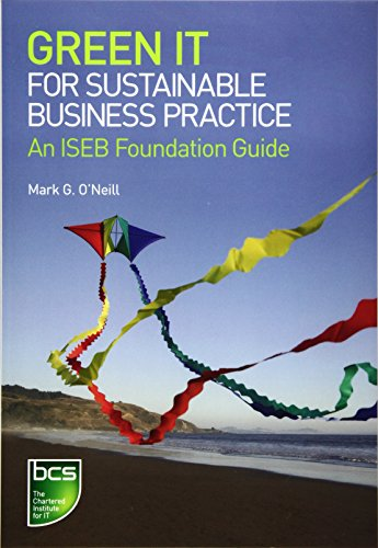 Green It for Sustainable Business Practice: An Iseb Foundation Guide (1906124620) by Mark O'Neill