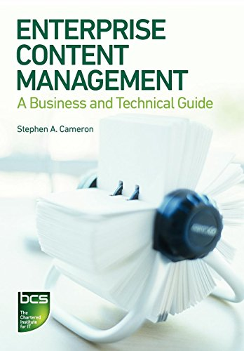 Enterprise Content Management: A Business and Technical Guide: Stephen A. Cameron
