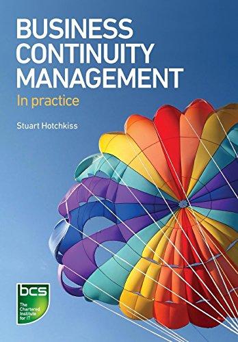 Business Continuity Management: A Practical Guide: Stuart Hotchkiss