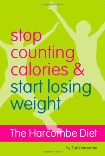 The Harcombe Diet - Stop Counting Calories: Zoe Harcombe