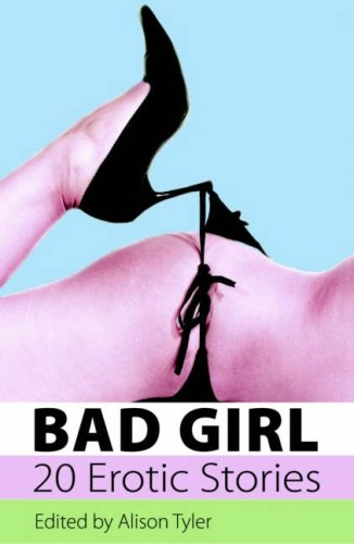 9781906125806: Bad Girl: A Collection of Erotic Stories
