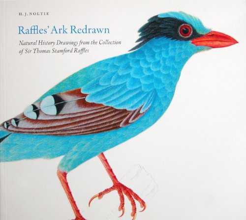 9781906129224: Raffles' Ark Redrawn: Natural History Drawings from the Collection of Sir Thomas Stamford Raffles