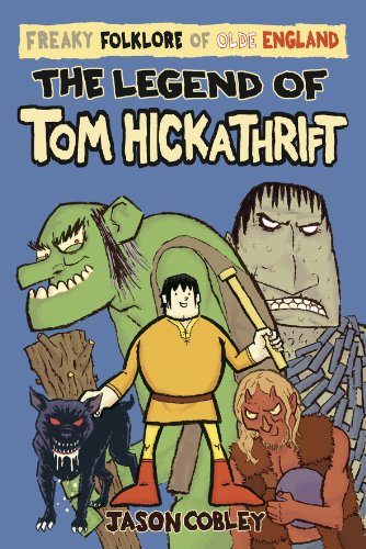 9781906132446: The Legend of Tom Hickathrift (Freaky Folktales of Olde England)