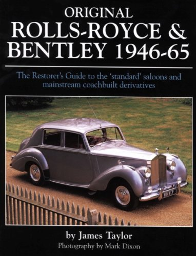 9781906133061: Original Rolls Royce and Bentley: The Restorer's Guide to the 'Standard' Saloons and Mainstream Coachbuilt Derivatives, 1946-65 (Original Series)