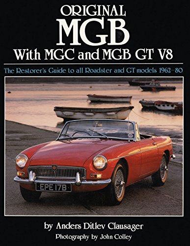 Original MGB: The Restorer's Guide to All Roadster and GT Models 1962-80 (Original Series) (9781906133184) by Anders Ditlev Clausager