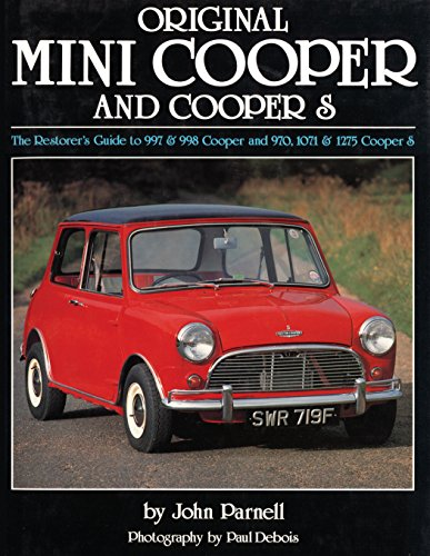 9781906133191: Original Mini Cooper and Cooper S: The Restorer's Guide to 997 and 998 Cooper and 970, 1071 and 1275 Cooper S (Original Series)