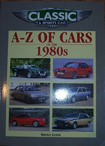 9781906133283: Classic and Sports Car Magazine A-Z of Cars of the 1980s (Classic & Sports Car Magazine)