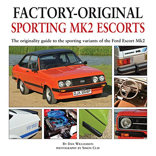 9781906133290: Sporting Mk2 Escorts: The Originality Guide to the Sporting Variants of the Ford Escort Mk2 (Factory-Original)