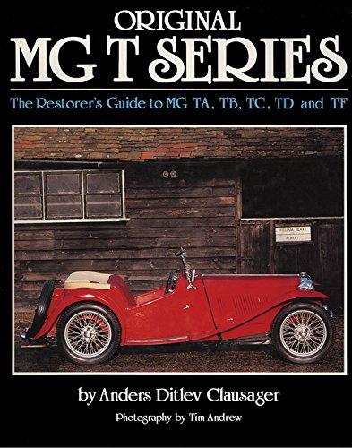 Original MG T Series: The Restorer's Guide to MG TA, TB, TC, TD and TF (Original Series): ...