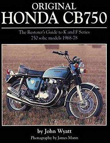 9781906133405: Original Honda Cb750: The Restorer's Guide to K & F Series 750 Sohc Models, 1968-1978. by John Wyatt
