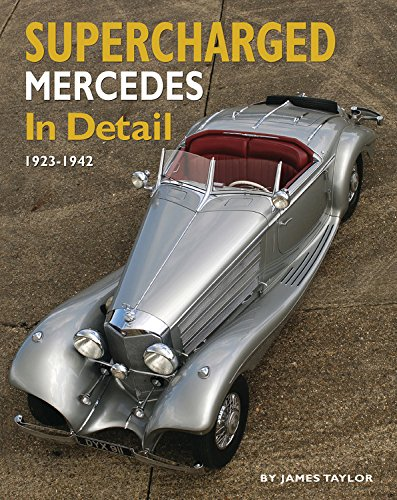 Supercharged Mercedes in Detail: 1923-42 (Hardback): James Taylor