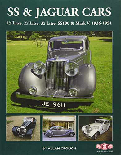 SS Jaguar Cars: 11/2 Litre, 21/2 Litre, 31/2 Litre, SS100 Mark V, 1936-1951 (...