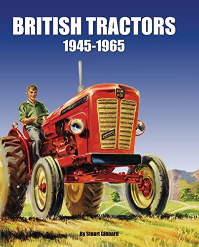 9781906133528: British Tractors: 1945 - 1965