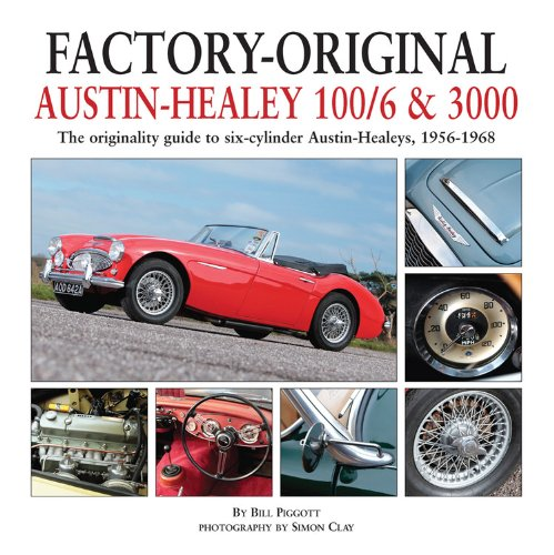 9781906133573: Factory-Original Austin-Healey 100/6 & 3000: The originality guide to six-cylinder Austin-Healeys, 1956-1968