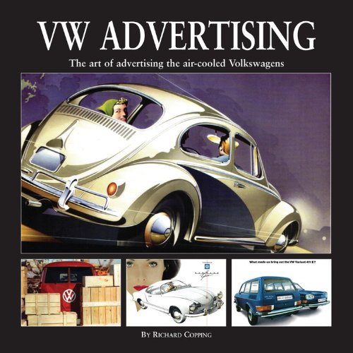 VW Advertising: The art of advertising the air-cooled Volkswagen: Copping, Richard