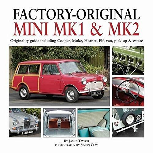 9781906133665: Factory-Original Mini Mk I & Mk II: Originality guide including Cooper, Moke, Hornet, Elf, Van, Pick-up & Estate